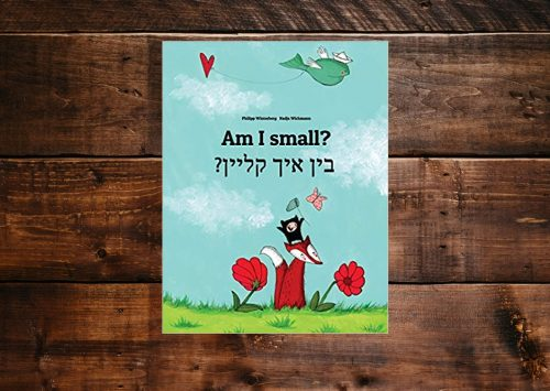 Am I small? Bin ikh kleyn?: English-Yiddish: Children's Picture Book (Bilingual Edition), by Philipp Winterberg